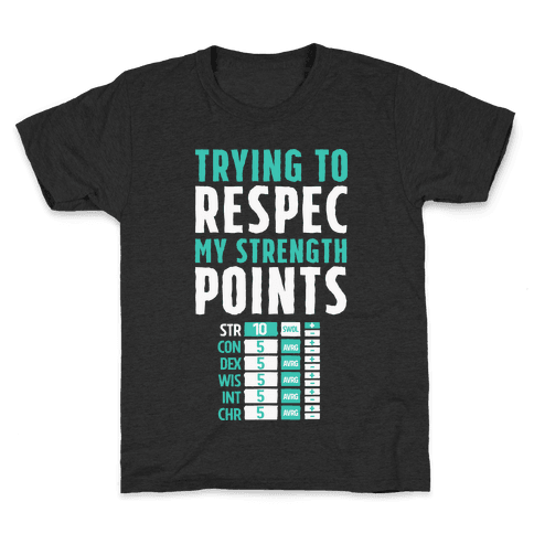 Trying to Respec My Strength Points  Kids T-Shirt