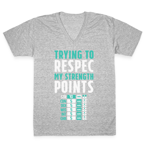 Trying to Respec My Strength Points  V-Neck Tee Shirt