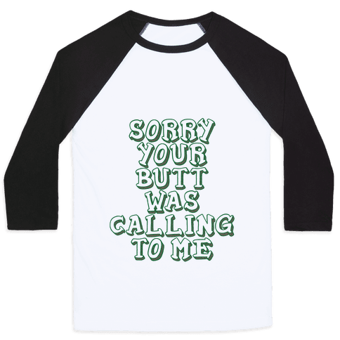 Sorry Butt Baseball Tee