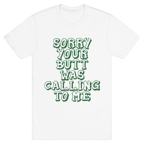 Sorry Butt Mens T-Shirt