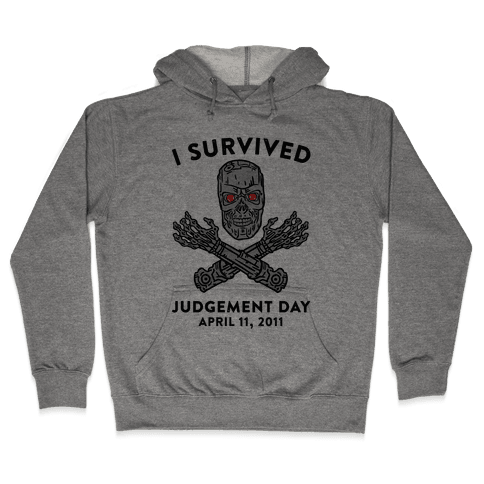 I Survived Judgement Day Hooded Sweatshirt