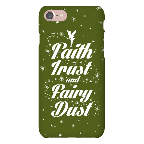 Faith, Trust, And Fairy Dust Phone Case