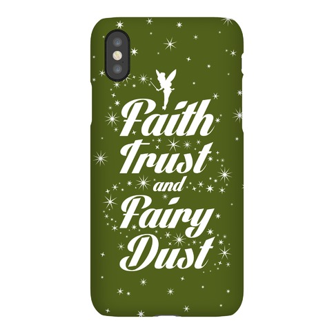 Faith, Trust, And Fairy Dust Phone Case