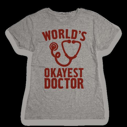 World's Okayest Doctor Womens T-Shirt