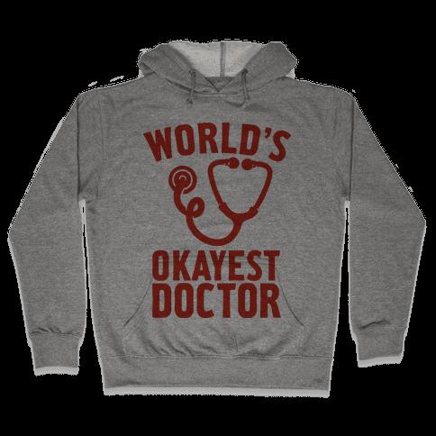 World's Okayest Doctor Hooded Sweatshirt