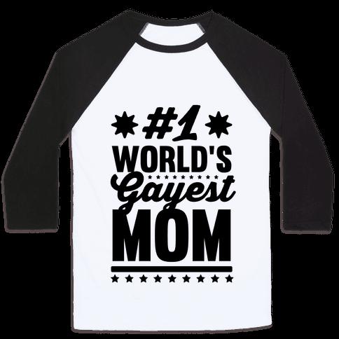 #1 World's Gayest Mom Baseball Tee