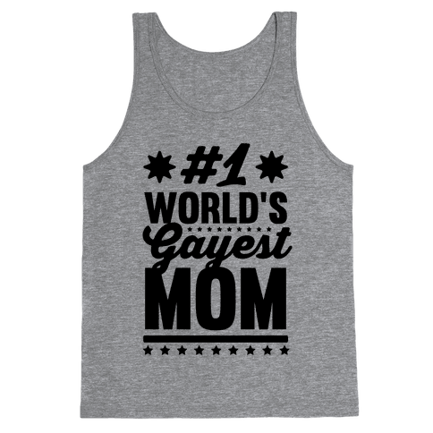 #1 World's Gayest Mom Tank Top
