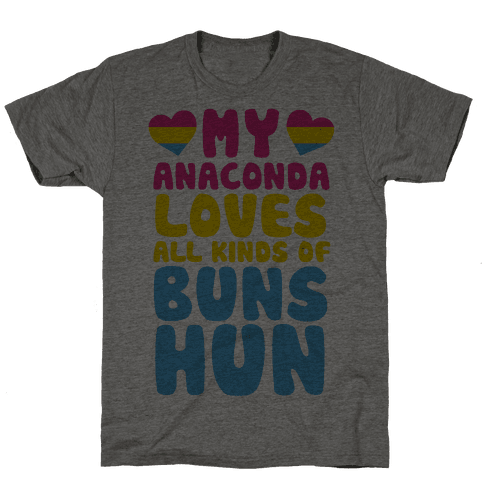 My Anaconda Loves All Kinds Of Buns Hun Mens T-Shirt