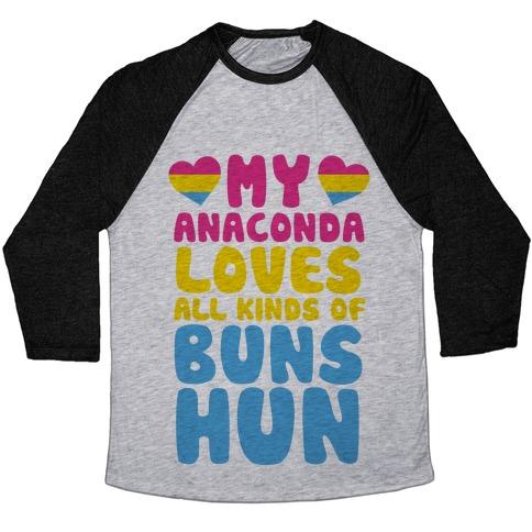 My Anaconda Loves All Kinds Of Buns Hun Baseball Tee