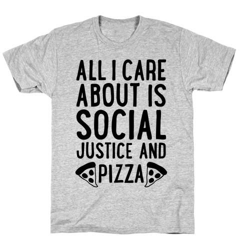 Social Justice And Pizza Mens/Unisex T-Shirt
