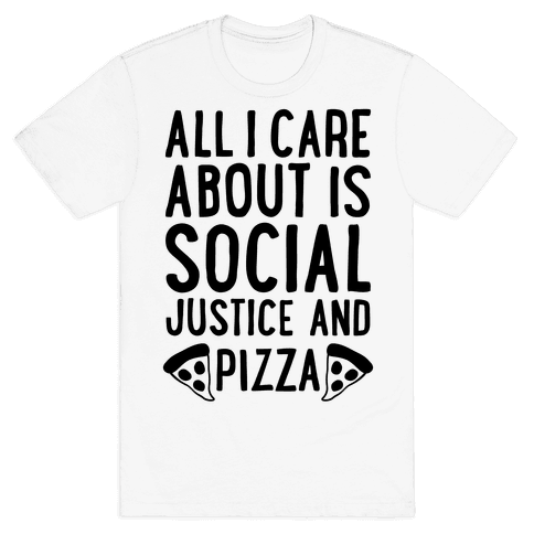 Social Justice And Pizza Mens T-Shirt