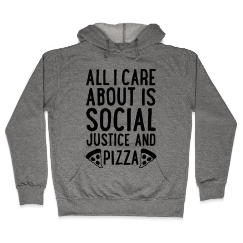 Social Justice And Pizza Hooded Sweatshirt