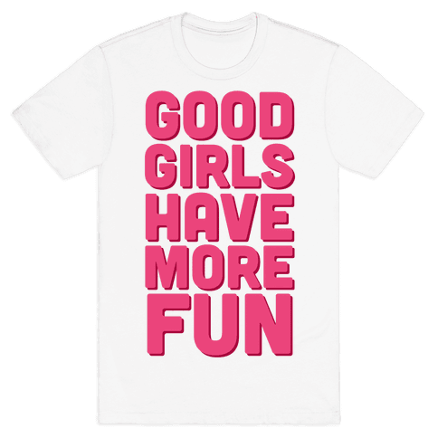 Good Girls Have More Fun (Tank) Mens T-Shirt