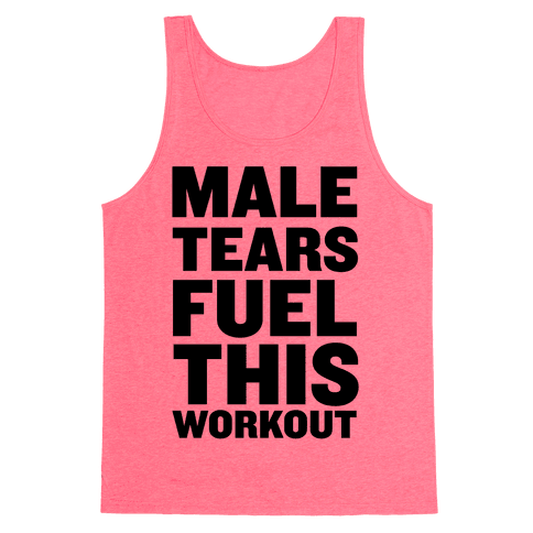 Male Tears Fuel This Workout Tank Top