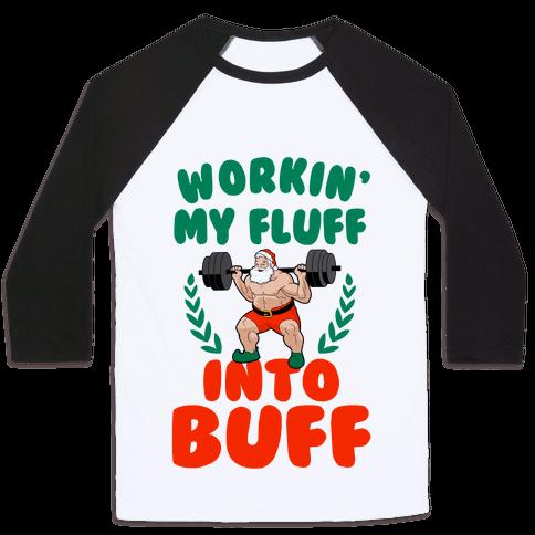 Workin'g My Fluff into Buff (Santa) Baseball Tee