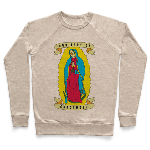 Our Lady Of Guacamole Pullover