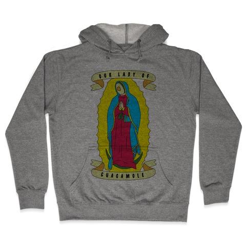 Our Lady Of Guacamole Hooded Sweatshirt