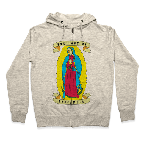 Our Lady Of Guacamole Zip Hoodie