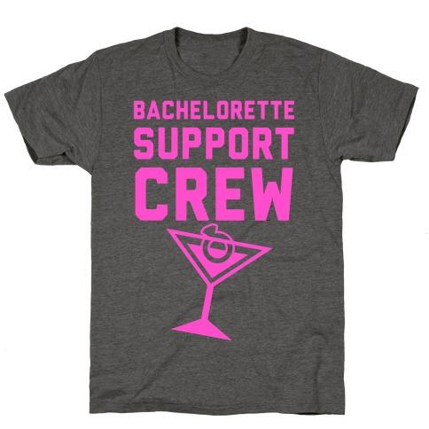 Bachelorette Support Crew Mens/Unisex T-Shirt