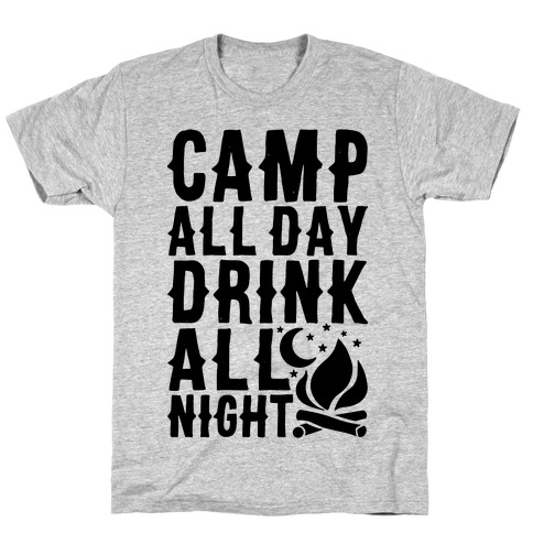Camp All Day Drink All Night T-Shirt