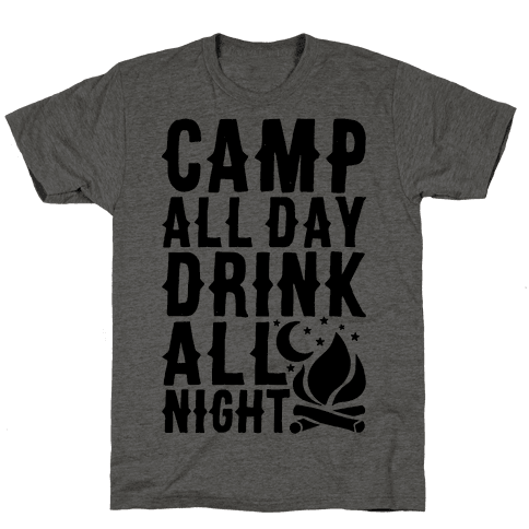 Camp All Day Drink All Night Mens T-Shirt