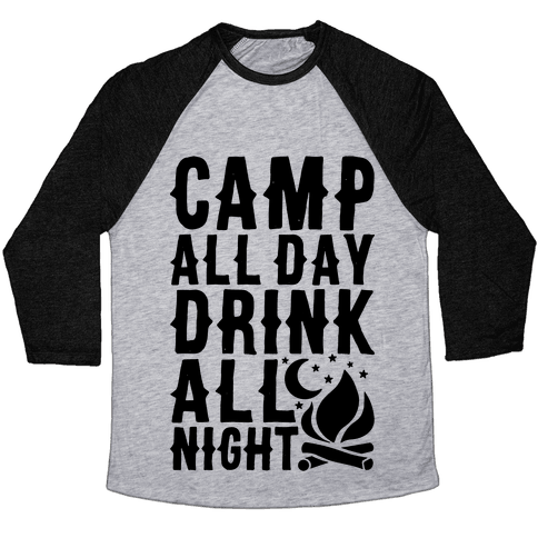 Camp All Day Drink All Night Baseball Tee