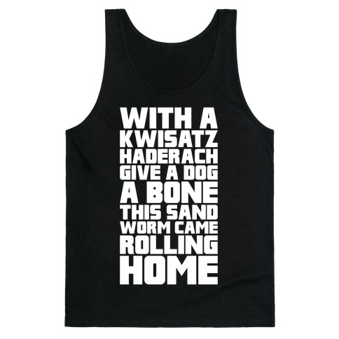 With A Kwisatz Haderach Give A Dog A Bone Tank Top