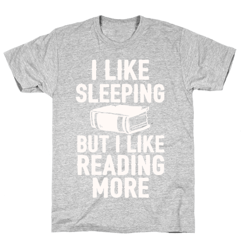 I Like Sleeping But I Like Reading More Mens T-Shirt