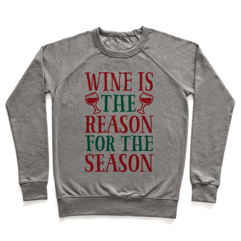 Wine Is The Reason For The Season Pullover