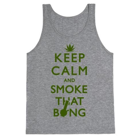 Keep Calm And Smoke That Bong Tank Top