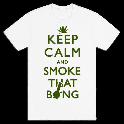 Keep Calm And Smoke That Bong Mens T-Shirt
