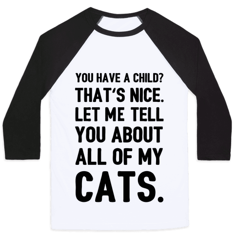 You Have a Child? That's Nice. Baseball Tee