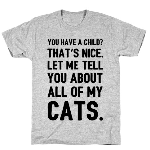 You Have a Child? That's Nice. Mens T-Shirt