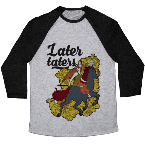 Later Taters Valkyrie Baseball Tee