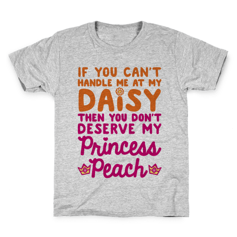 If You Can't Handle Me At My Daisy Kids T-Shirt