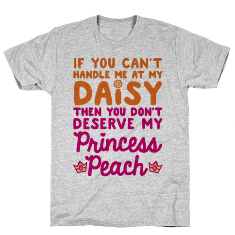 If You Can't Handle Me At My Daisy Mens T-Shirt