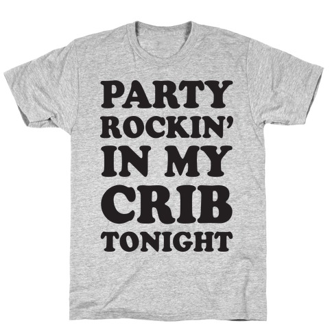 Party Rockin In The Crib Tonight T-Shirt