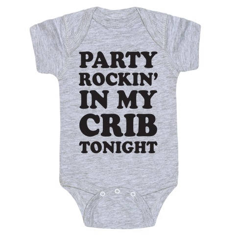 Party Rockin In The Crib Tonight Baby Onesy