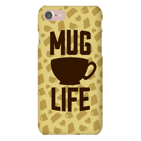 Mug Life Phone Case