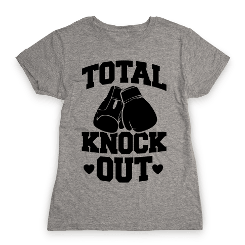 Total Knockout Womens T-Shirt