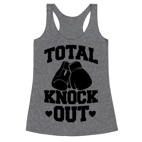 Total Knockout Racerback Tank Top