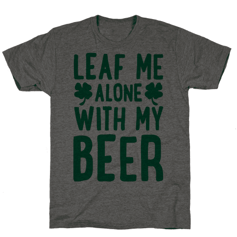 Leaf Me Alone With My Beer