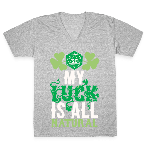 My Luck Is All Natural V-Neck Tee Shirt
