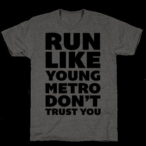 Run Like Young Metro Don't Trust You