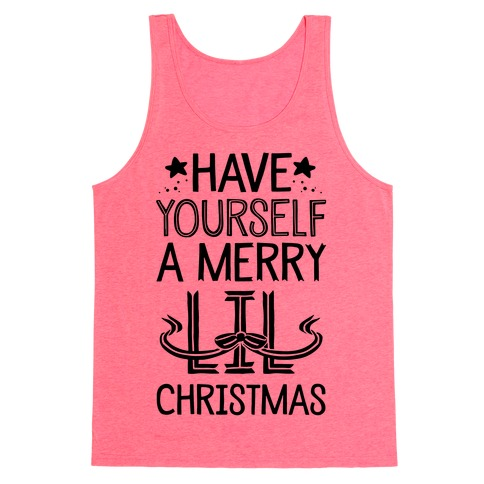 Have Yourself A Merry Lil Christmas Tank Top