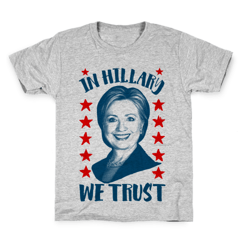 In Hillary We Trust Kids T-Shirt