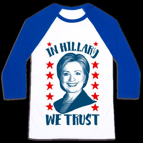 In Hillary We Trust Baseball Tee