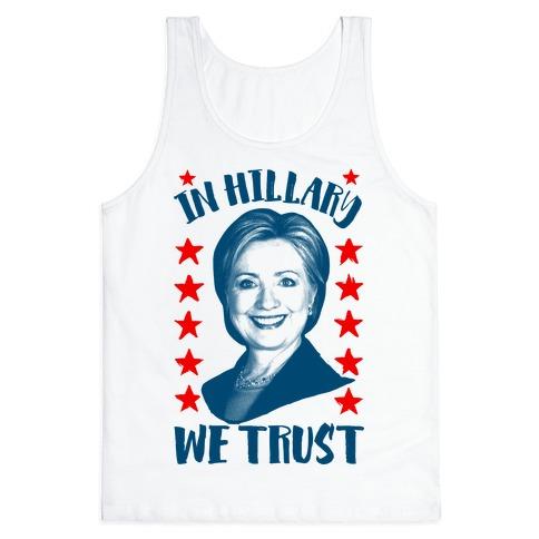 In Hillary We Trust Tank Top