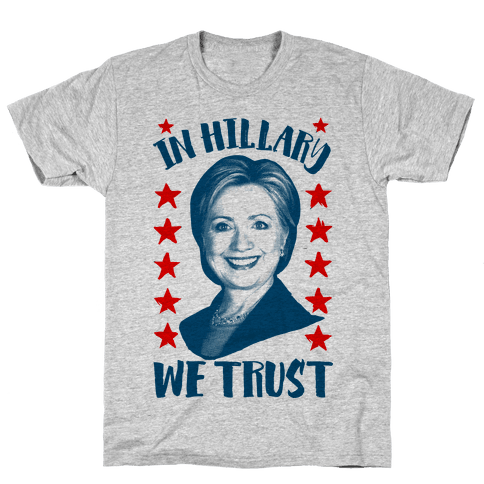In Hillary We Trust Mens T-Shirt