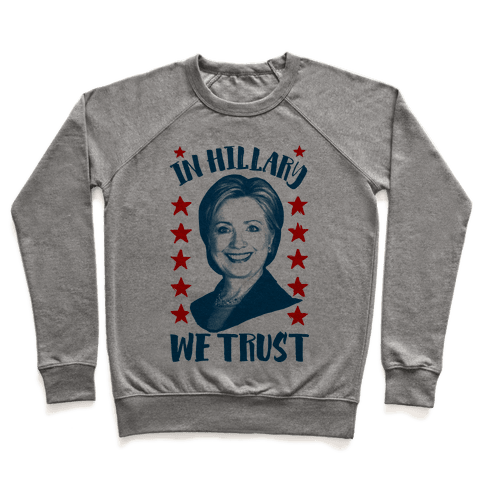 In Hillary We Trust Pullover